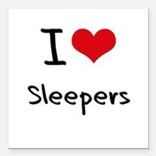 """I love Sleepers Square Car Magnet 3"""" x 3"""""""