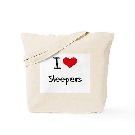 I love Sleepers Tote Bag