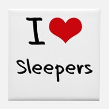 I love Sleepers Tile Coaster