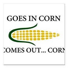"""Goes in corn Square Car Magnet 3"""" x 3"""""""