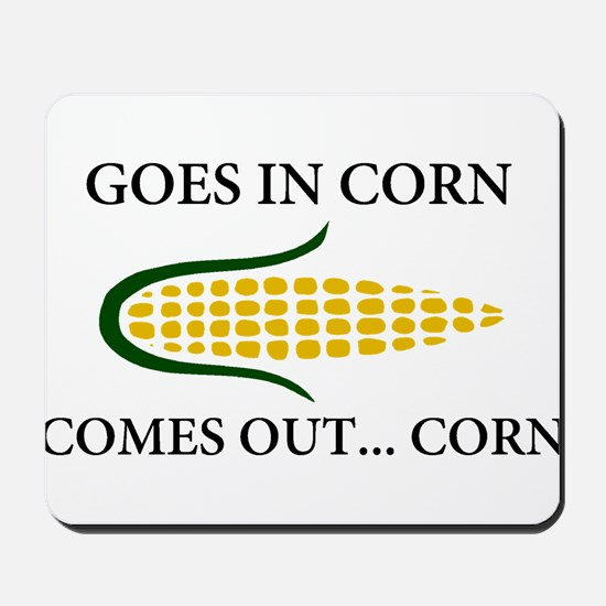 Goes in corn Mousepad