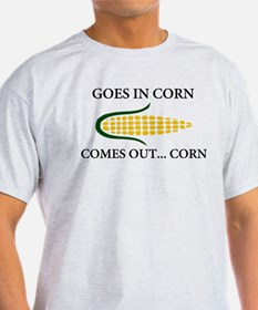 Goes in corn T-Shirt