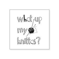 What Up My knittas? Sticker