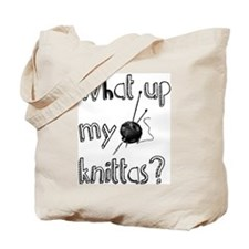 What Up My knittas? Tote Bag