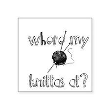 Where my Knittas at? Sticker