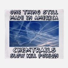 Chemtrails - Still Made in America Throw Blanket