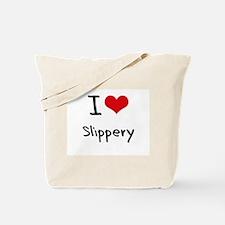 I love Slippery Tote Bag