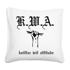 K.W.A knittaz wit attitude Square Canvas Pillow