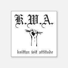 """K.W.A knittaz wit attitude Square Sticker 3"""" x 3"""""""