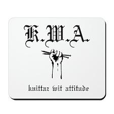 K.W.A knittaz wit attitude Mousepad