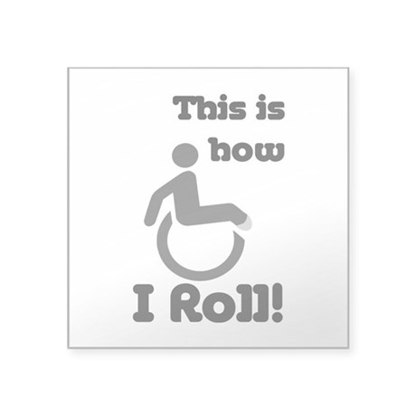 This is how I roll! Sticker