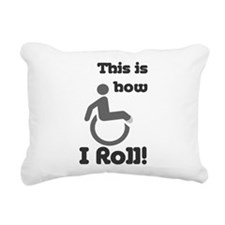 This is how I roll! Rectangular Canvas Pillow
