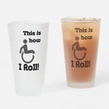 This is how I roll! Drinking Glass