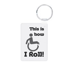 This is how I roll! Keychains