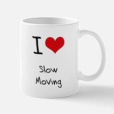 I love Slow Moving Mug