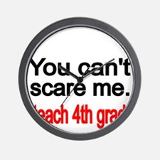 You cant scare me Wall Clock