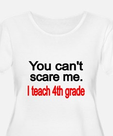 You cant scare me Plus Size T-Shirt
