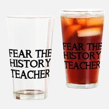 FEAR THE HISTORY TEACHER Drinking Glass