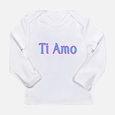 Ti Amo- I love you Long Sleeve T-Shirt