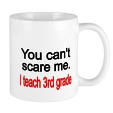 You cant scare me Small Mugs