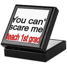 You cant scare me Keepsake Box
