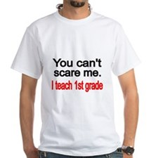 You cant scare me T-Shirt