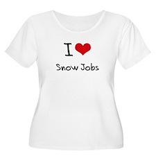 I love Snow Jobs Plus Size T-Shirt