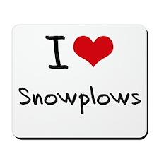 I love Snowplows Mousepad