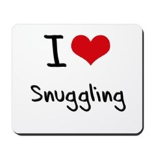 I love Snuggling Mousepad