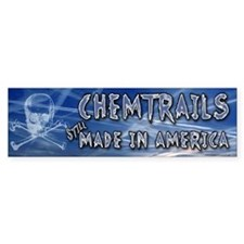 Chemtrails – Still Made in America Bumper Bumper Sticker
