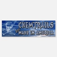 Chemtrails – Still Made in America Bumper Bumper Bumper Sticker