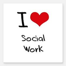 "I love Social Work Square Car Magnet 3"" x 3"""