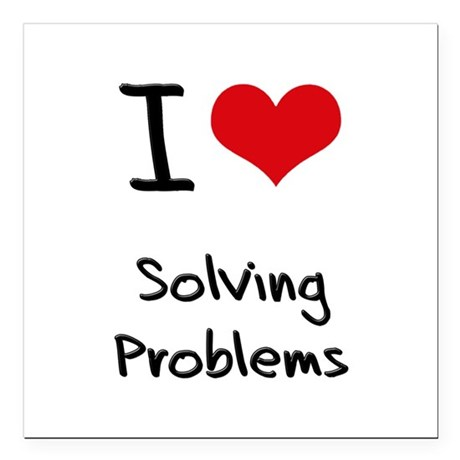 "I love Solving Problems Square Car Magnet 3"" x 3"""