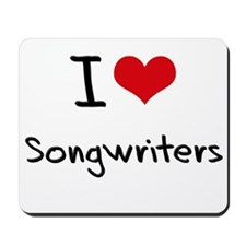 I love Songwriters Mousepad
