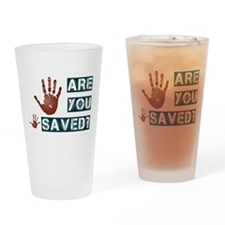 Are you saved? Drinking Glass