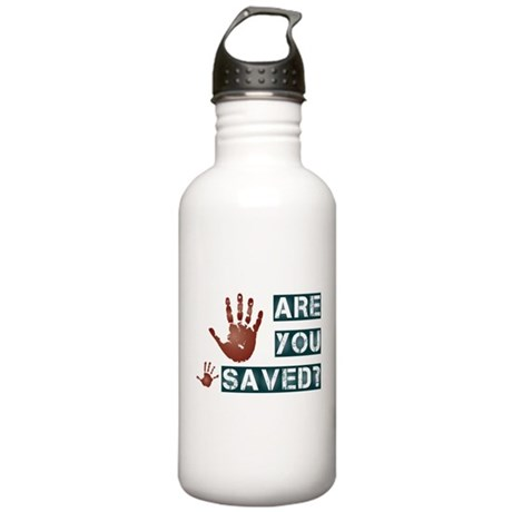Are you saved? Water Bottle
