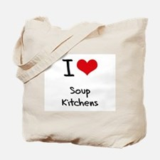 I love Soup Kitchens Tote Bag