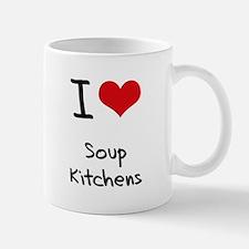 I love Soup Kitchens Mug