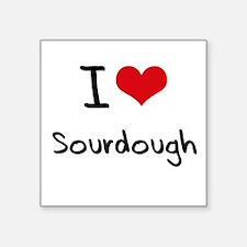 I love Sourdough Sticker