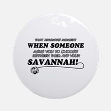 Savannah designs Ornament (Round)