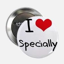 """I love Specially 2.25"""" Button"""