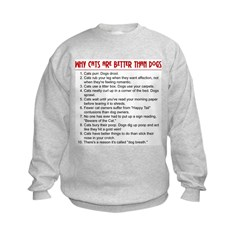Cats Are Better Than Dogs Sweatshirt