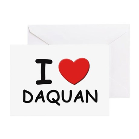 I love Daquan Greeting Cards (Pk of 10)
