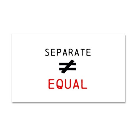 Separate is not Equal Car Magnet 20 x 12