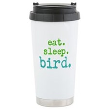 eat.sleep.bird. Travel Coffee Mug