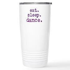 eat.sleep.dance. Travel Mug