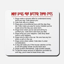 Dogs Are Better Than Cats Mousepad