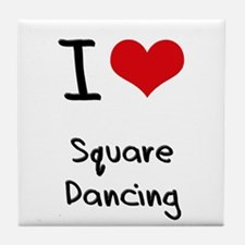 I love Square Dancing Tile Coaster