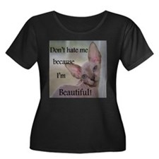 Dont hate me ... Beautiful Plus Size T-Shirt