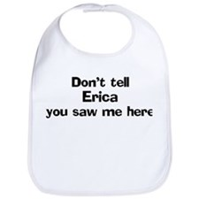 Don't tell Erica Bib